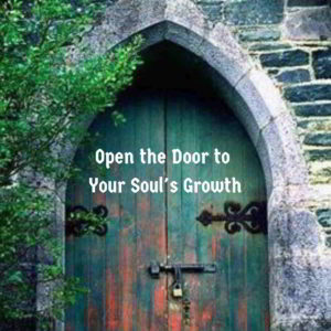 A photo of the door of an old church door with the words Open the Door to Your Soul's Growth